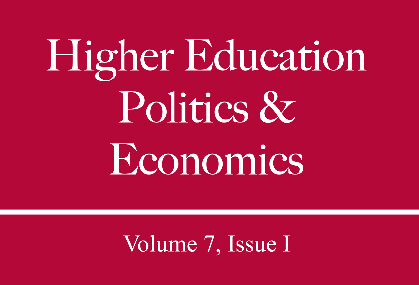 Higher Education Politics and Economics, Volume 7, Issue 1